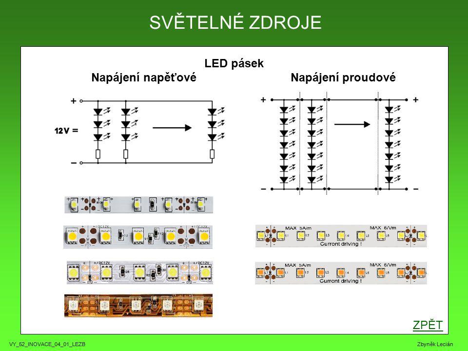 VY_52_INOVACE_04_01_LEZB Zbyněk Lecián LED pásek Napájení napěťové Napájení proudové SVĚTELNÉ ZDROJE ZPĚT