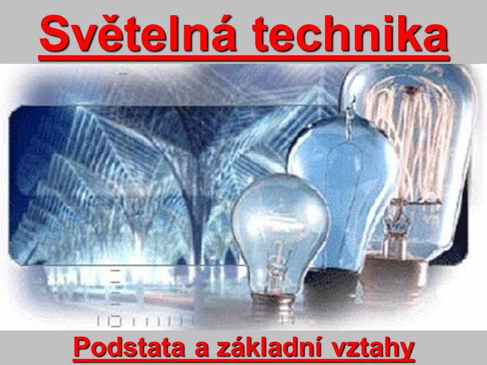 Světelná technika Podstata a základní vztahy
