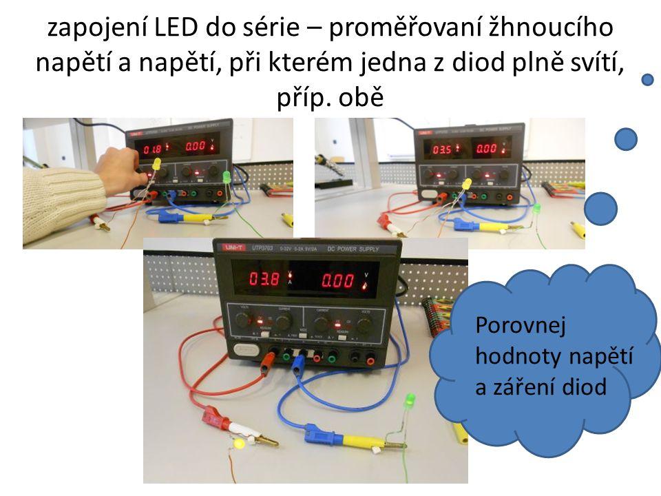 zapojení LED do série – proměřovaní žhnoucího napětí a napětí, při kterém jedna z diod plně svítí, příp.