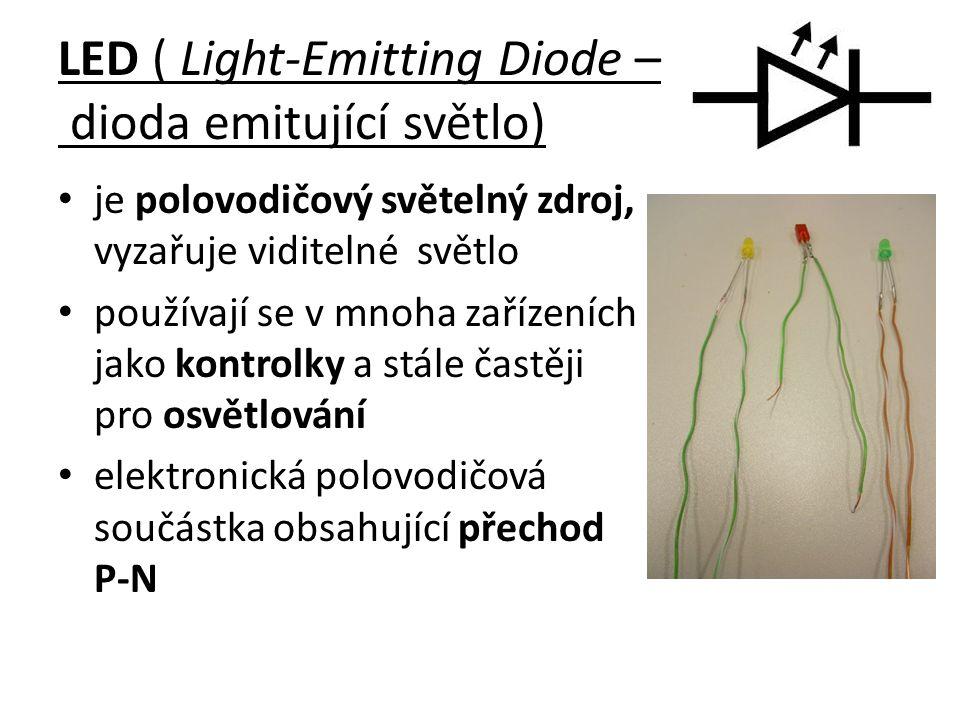 LED ( Light-Emitting Diode – dioda emitující světlo) je polovodičový světelný zdroj, vyzařuje viditelné světlo používají se v mnoha zařízeních jako kontrolky a stále častěji pro osvětlování elektronická polovodičová součástka obsahující přechod P-N