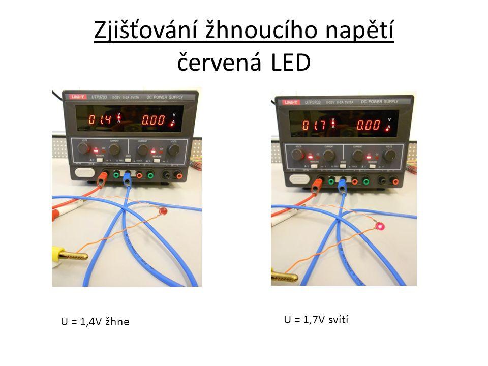 Zjišťování žhnoucího napětí červená LED U = 1,4V žhne U = 1,7V svítí
