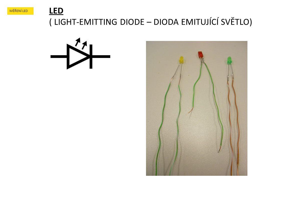 MĚŘENÍ LED LED ( LIGHT-EMITTING DIODE – DIODA EMITUJÍCÍ SVĚTLO)