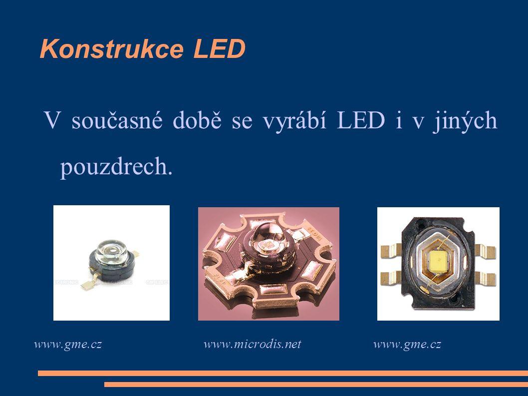 Konstrukce LED V současné době se vyrábí LED i v jiných pouzdrech.
