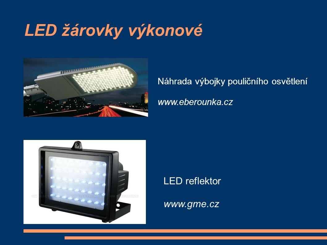 LED žárovky výkonové Náhrada výbojky pouličního osvětlení www.eberounka.cz LED reflektor www.gme.cz