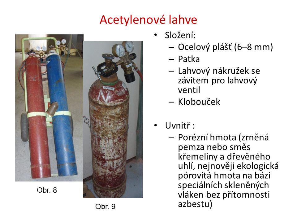 Acetylenové lahve Složení: – Ocelový plášť (6–8 mm) – Patka – Lahvový nákružek se závitem pro lahvový ventil – Klobouček Uvnitř : – Porézní hmota (zrn