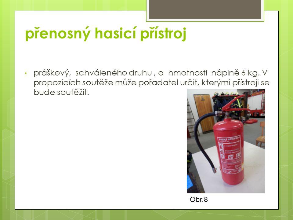 Obr.8 přenosný hasicí přístroj práškový, schváleného druhu, o hmotnosti náplně 6 kg.
