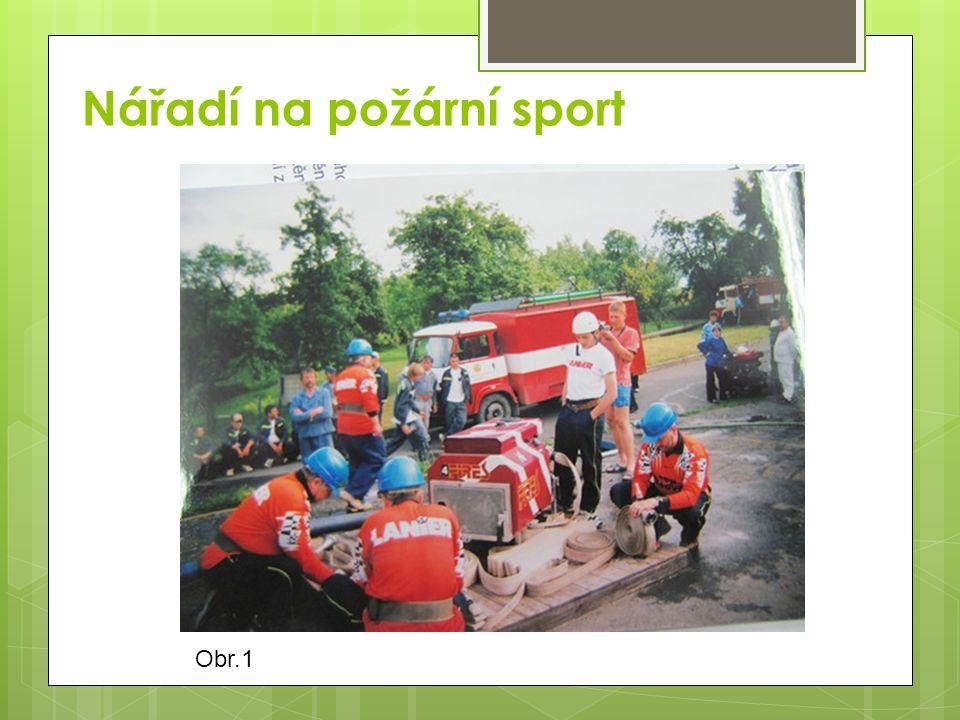 Obr.1 Nářadí na požární sport