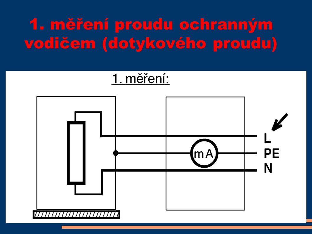 1. měření proudu ochranným vodičem (dotykového proudu)