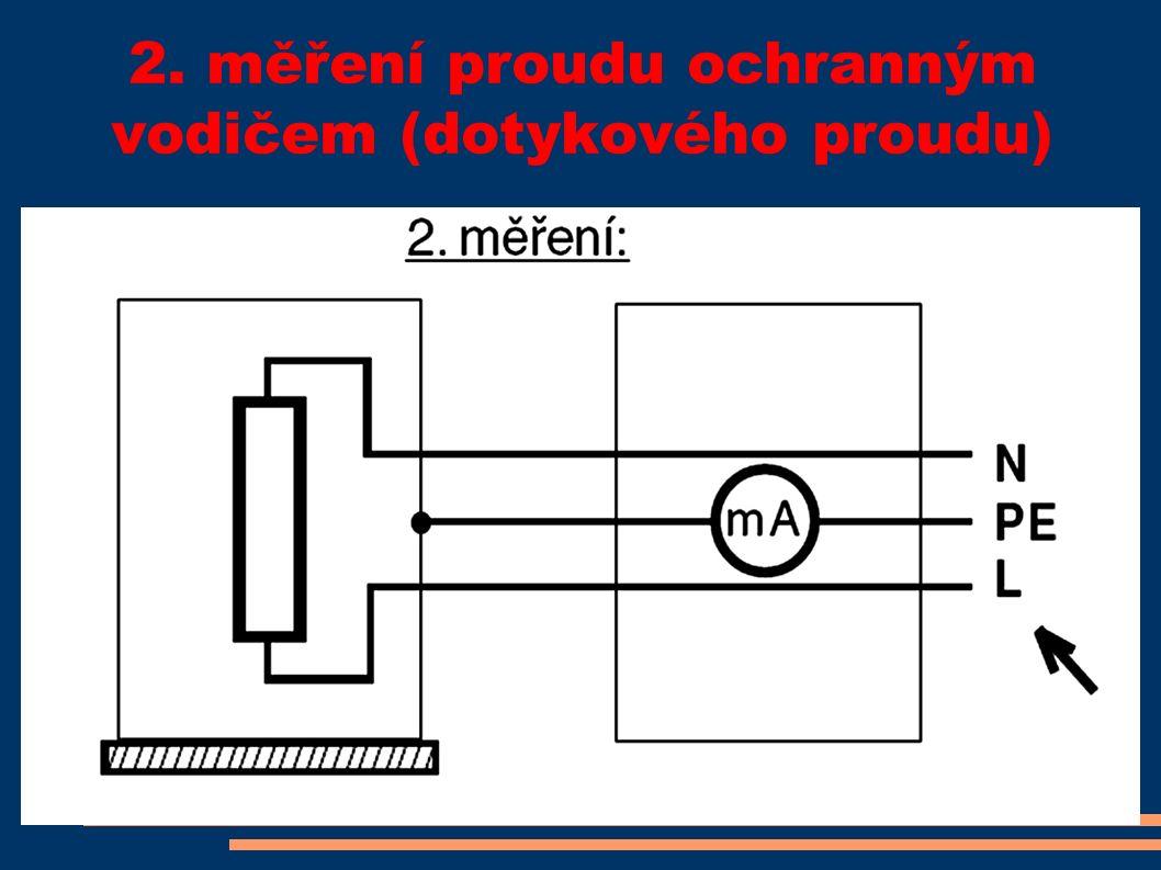 2. měření proudu ochranným vodičem (dotykového proudu)