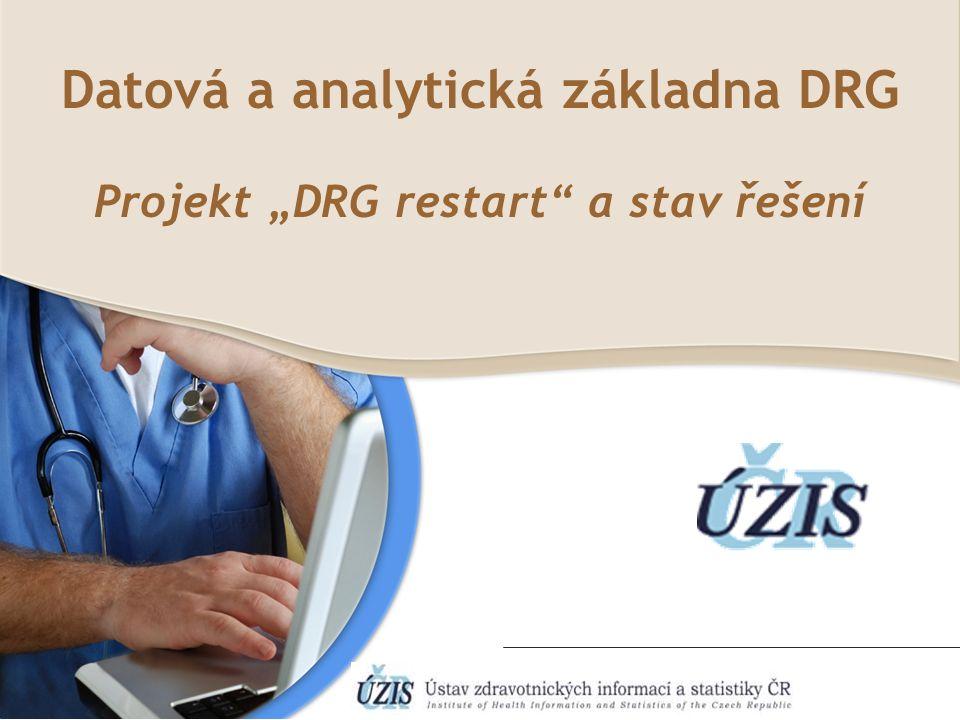 """Datová a analytická základna DRG Projekt """"DRG restart a stav řešení"""
