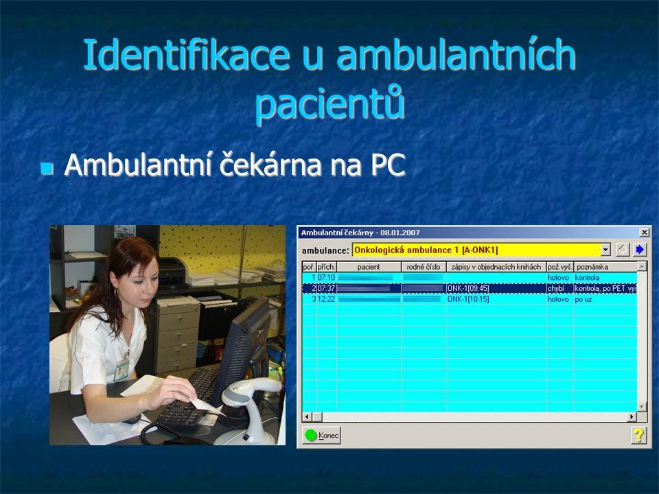 Identifikace u ambulantních pacientů Ambulantní čekárna na PC Ambulantní čekárna na PC