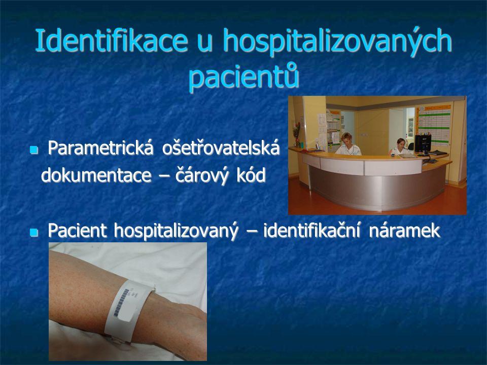 Identifikace u hospitalizovaných pacientů Parametrická ošetřovatelská Parametrická ošetřovatelská dokumentace – čárový kód dokumentace – čárový kód Pa