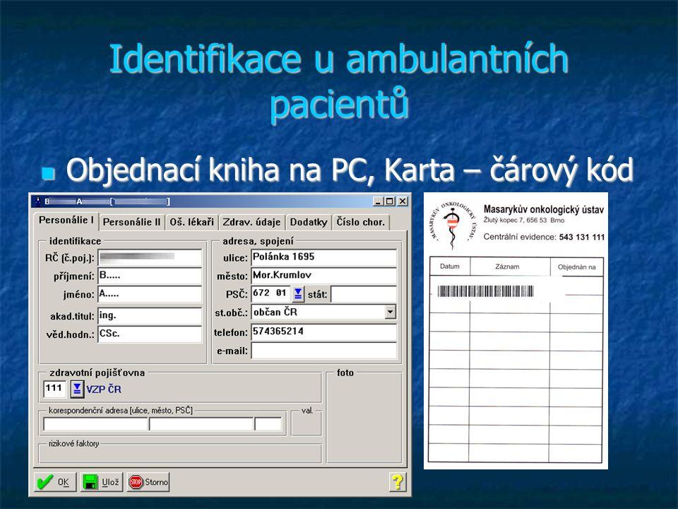 Identifikace u ambulantních pacientů Objednací kniha na PC, Karta – čárový kód Objednací kniha na PC, Karta – čárový kód