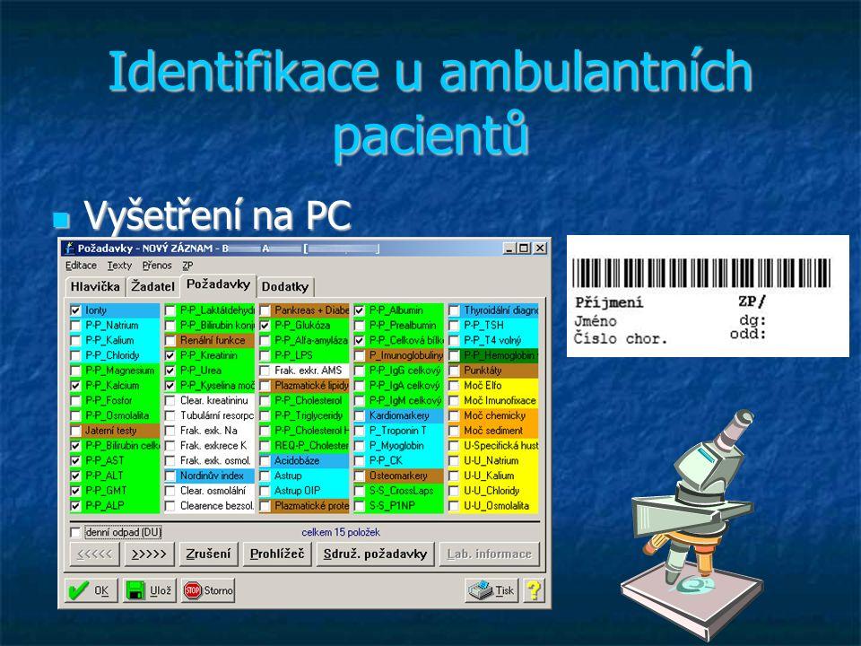 Identifikace u ambulantních pacientů Vyšetření na PC Vyšetření na PC