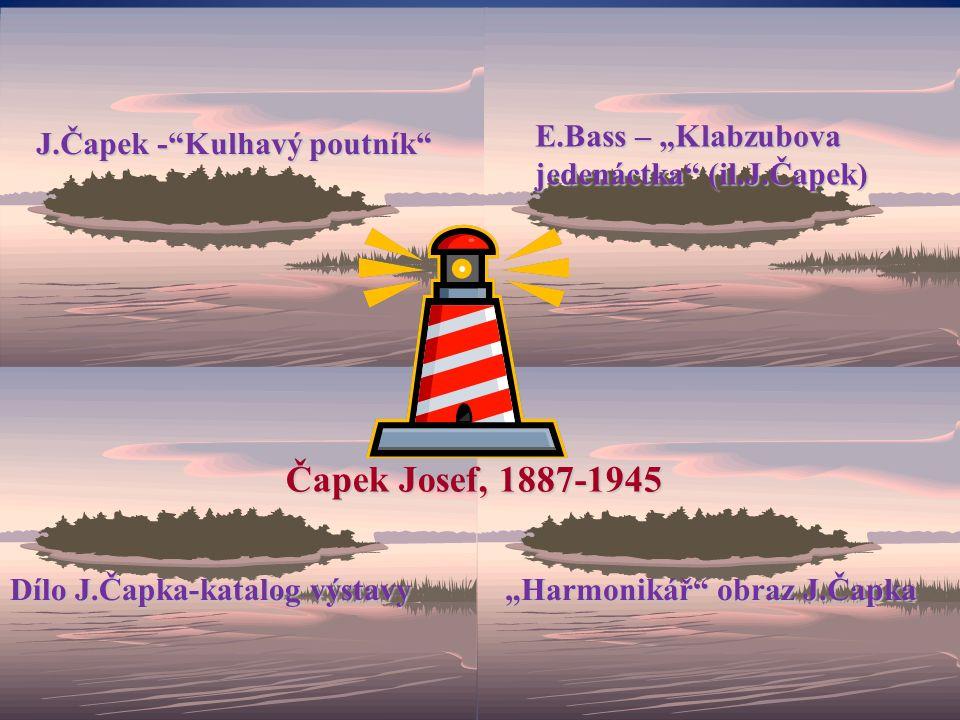 """J.Čapek -""""Kulhavý poutník"""" E.Bass – """"Klabzubova jedenáctka"""" (il.J.Čapek) Dílo J.Čapka-katalog výstavy """"Harmonikář"""" obraz J.Čapka Čapek Josef, 1887-194"""