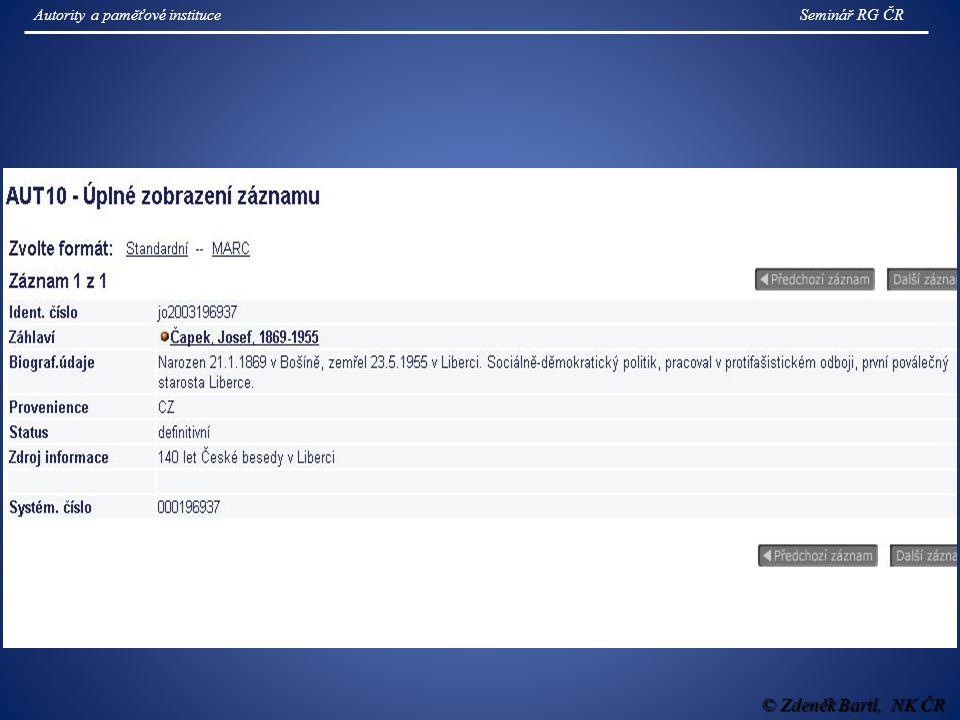 © Zdeněk Bartl, NK ČR Seminář RG ČRAutority a paměťové instituce