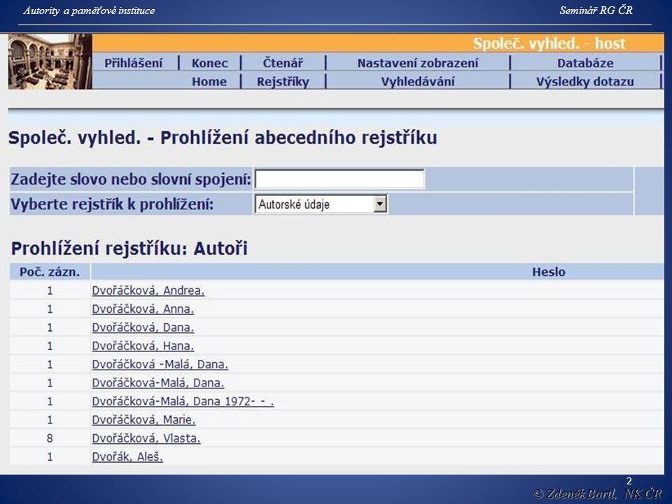 2 © Zdeněk Bartl, NK ČR Autority a paměťové instituceSeminář RG ČR