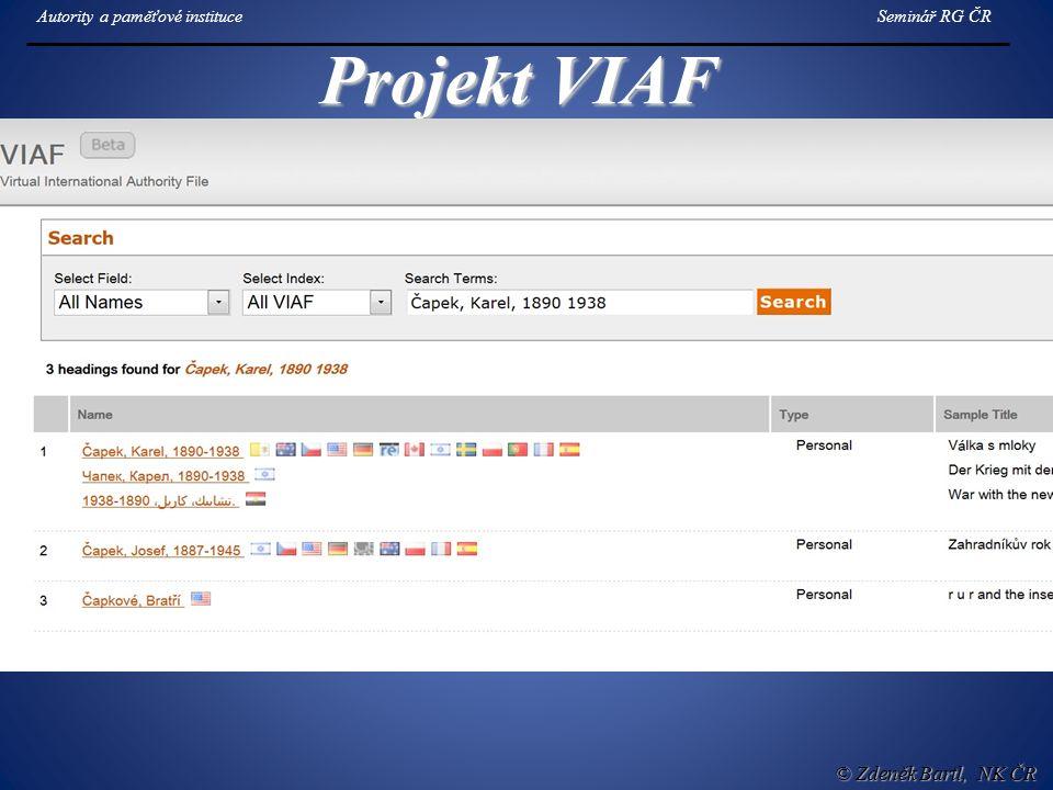 Projekt VIAF © Zdeněk Bartl, NK ČR Autority a paměťové instituceSeminář RG ČR