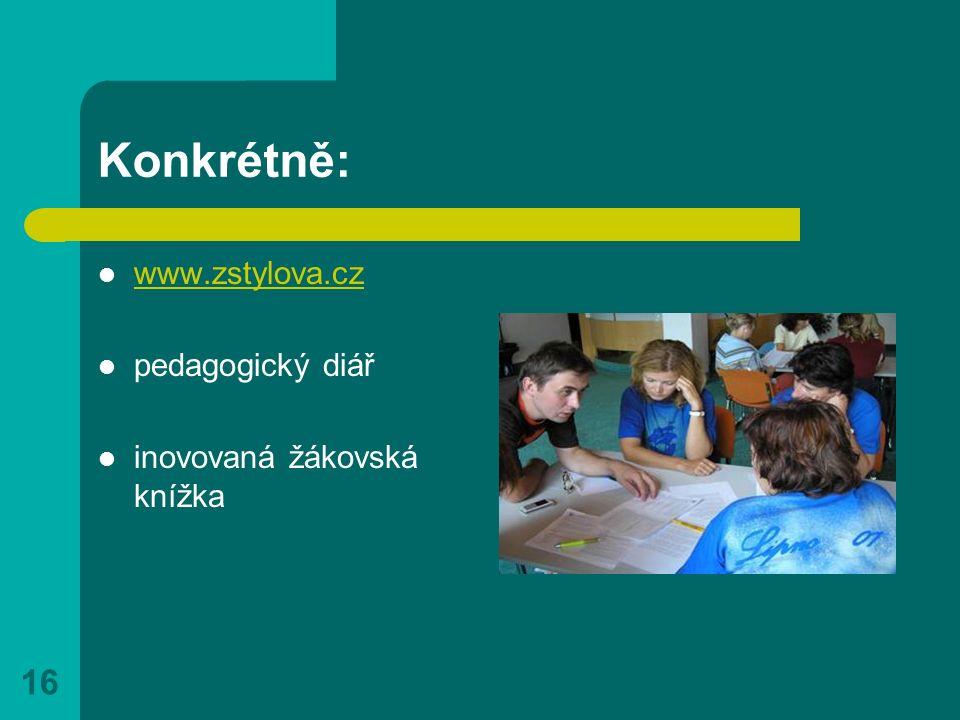 16 Konkrétně: www.zstylova.cz pedagogický diář inovovaná žákovská knížka