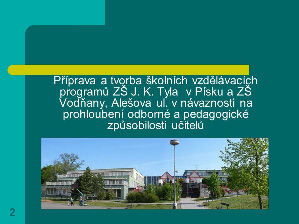 2 Příprava a tvorba školních vzdělávacích programů ZŠ J. K. Tyla v Písku a ZŠ Vodňany, Alešova ul. v návaznosti na prohloubení odborné a pedagogické z