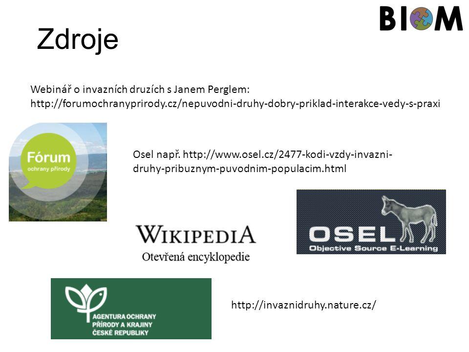 Zdroje Webinář o invazních druzích s Janem Perglem: http://forumochranyprirody.cz/nepuvodni-druhy-dobry-priklad-interakce-vedy-s-praxi Osel např.