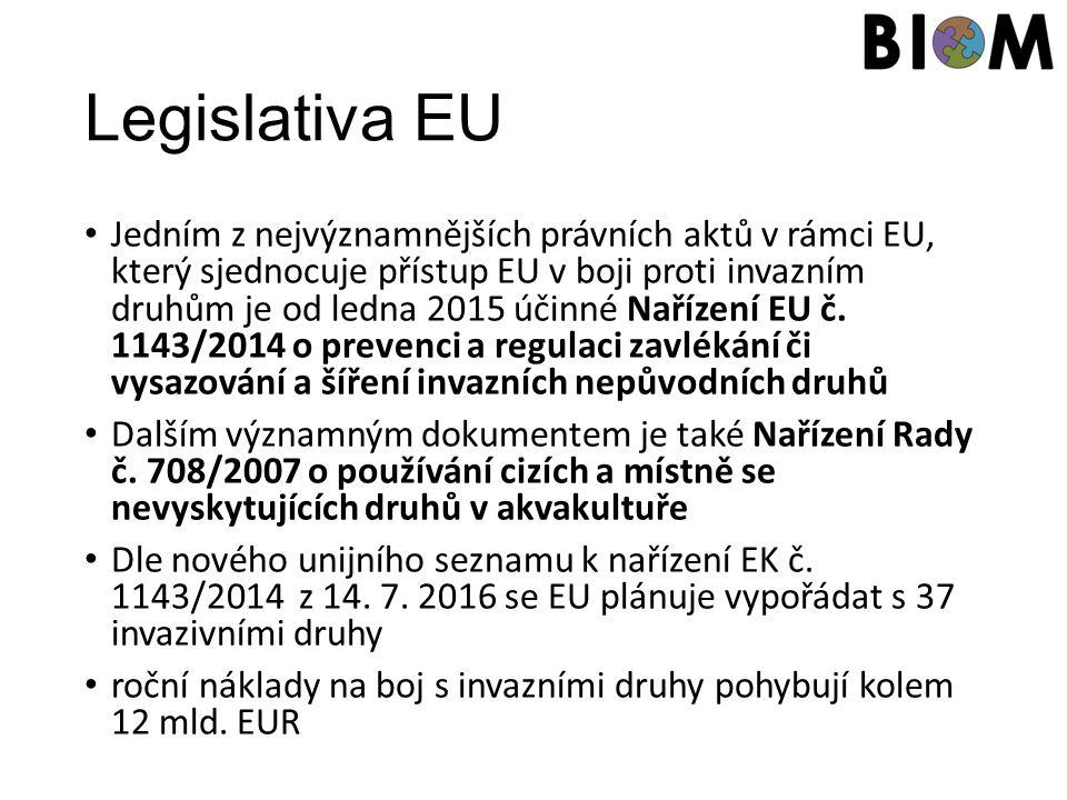 Legislativa EU Jedním z nejvýznamnějších právních aktů v rámci EU, který sjednocuje přístup EU v boji proti invazním druhům je od ledna 2015 účinné Nařízení EU č.