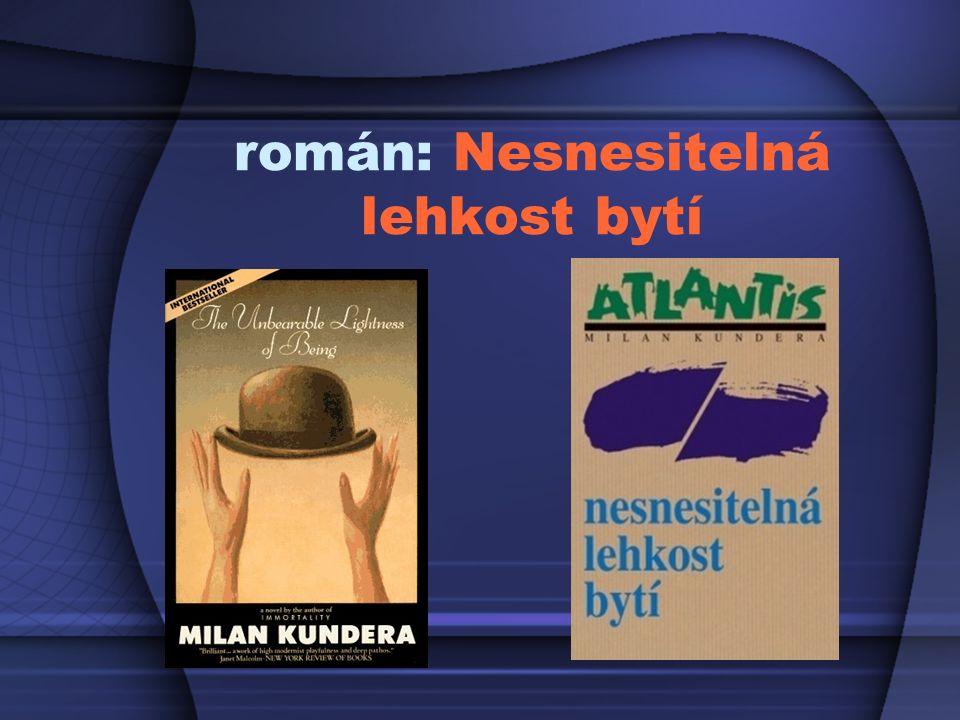 román: Nesnesitelná lehkost bytí