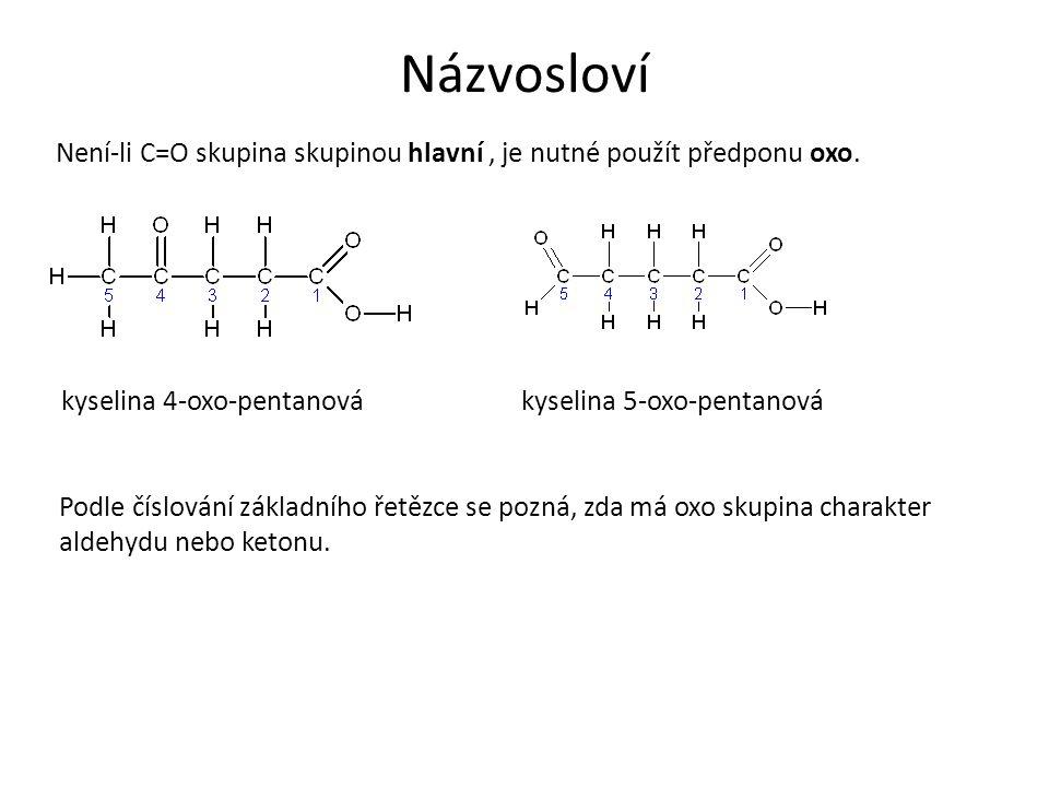 Názvosloví Není-li C=O skupina skupinou hlavní, je nutné použít předponu oxo.