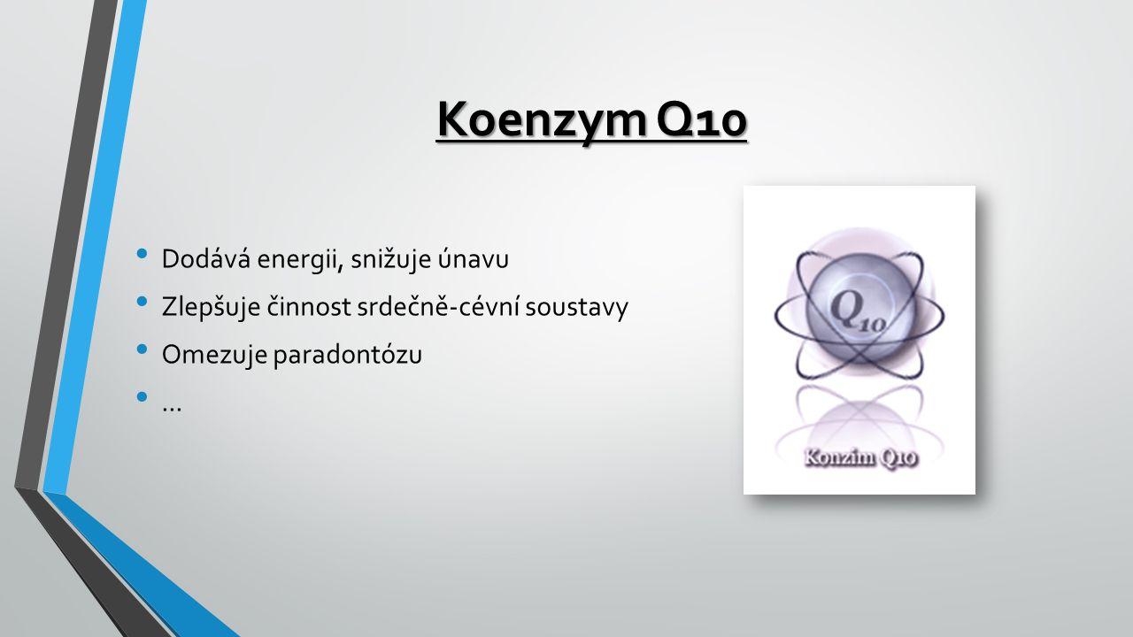 Dodává energii, snižuje únavu Zlepšuje činnost srdečně-cévní soustavy Omezuje paradontózu... Koenzym Q10