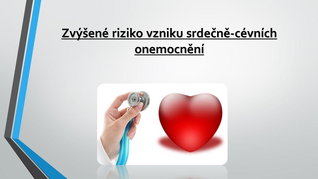 Zvýšené riziko vzniku srdečně-cévních onemocnění