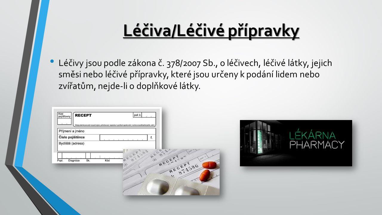 Léčiva/Léčivé přípravky Léčivy jsou podle zákona č.