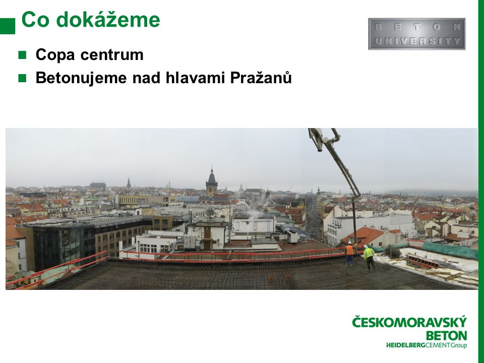 Co dokážeme Copa centrum Betonujeme nad hlavami Pražanů