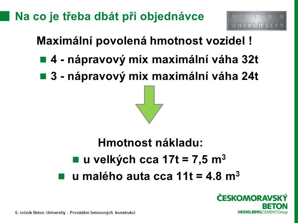Na co je třeba dbát při objednávce 4 - nápravový mix maximální váha 32t 3 - nápravový mix maximální váha 24t Hmotnost nákladu: u velkých cca 17t = 7,5 m 3 u malého auta cca 11t = 4.8 m 3 Maximální povolená hmotnost vozidel .