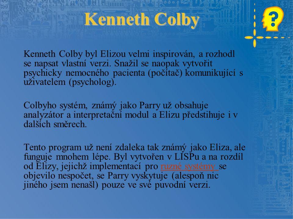Kenneth Colby Kenneth Colby byl Elizou velmi inspirován, a rozhodl se napsat vlastní verzi.