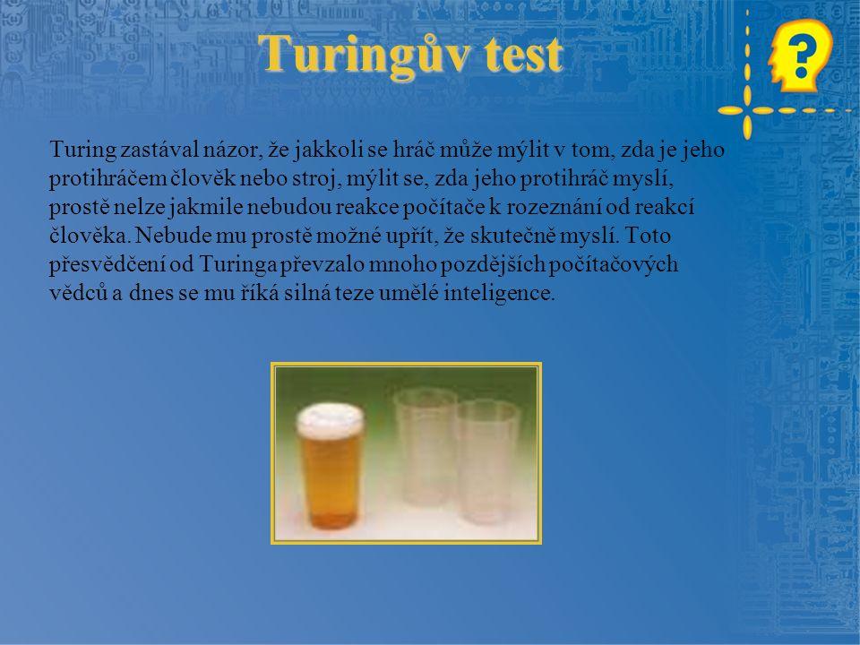 Turingův test Argumenty proti: Námitka lady Lovelace: (Analytický) stroj je deterministický.