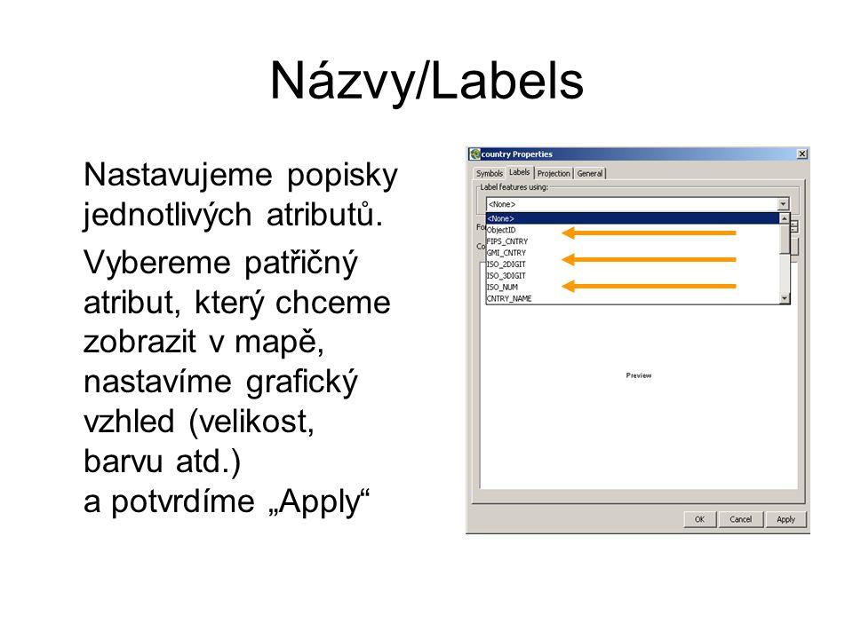 Názvy/Labels Nastavujeme popisky jednotlivých atributů.