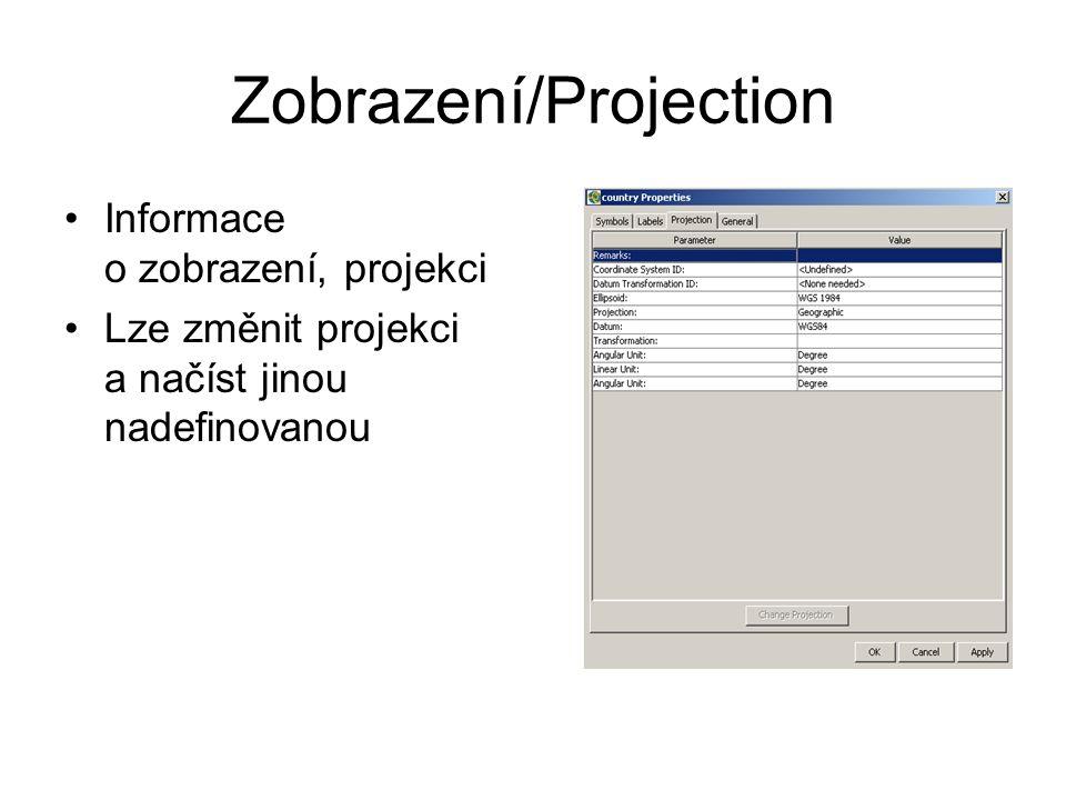 Zobrazení/Projection Informace o zobrazení, projekci Lze změnit projekci a načíst jinou nadefinovanou