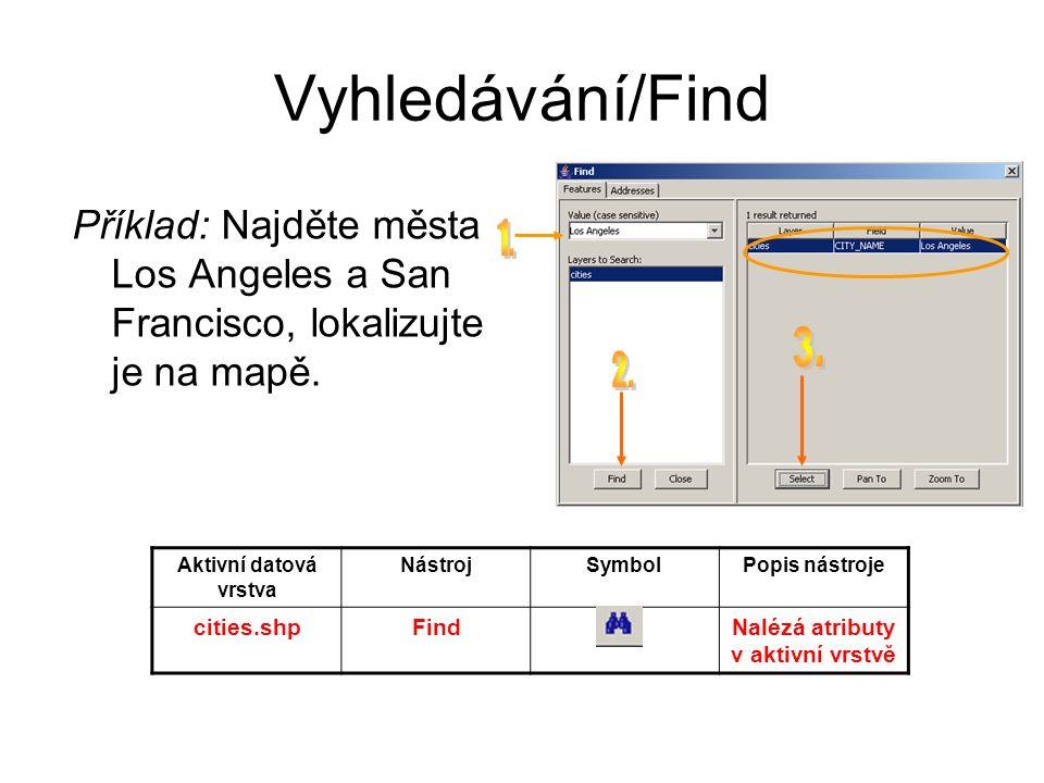 Vyhledávání/Find Příklad: Najděte města Los Angeles a San Francisco, lokalizujte je na mapě.
