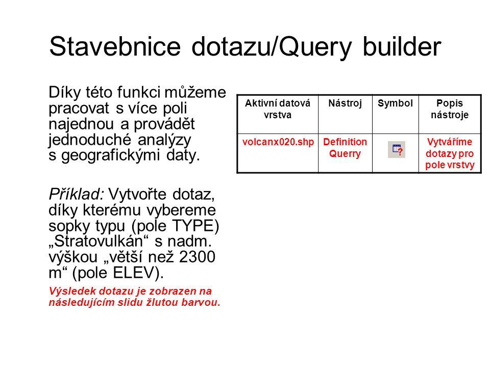 Stavebnice dotazu/Query builder Díky této funkci můžeme pracovat s více poli najednou a provádět jednoduché analýzy s geografickými daty.