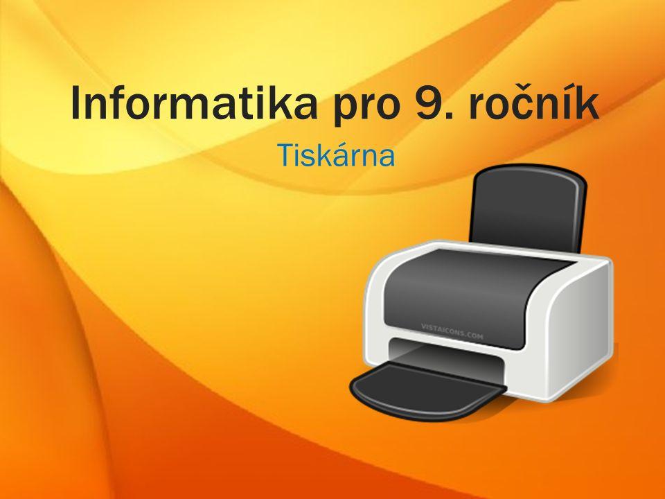 Informatika pro 9. ročník Tiskárna