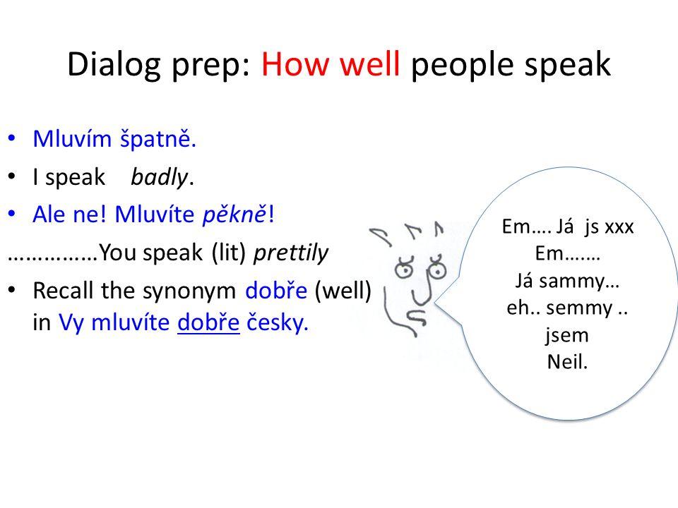 Dialog prep: How well people speak Em…. Já js xxx Em….… Já sammy… eh..