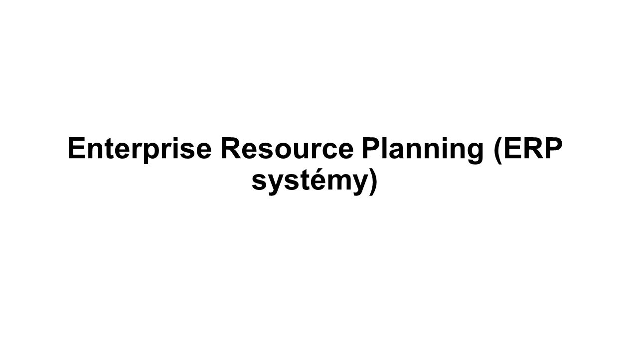 Enterprise Resource Planning (ERP systémy)