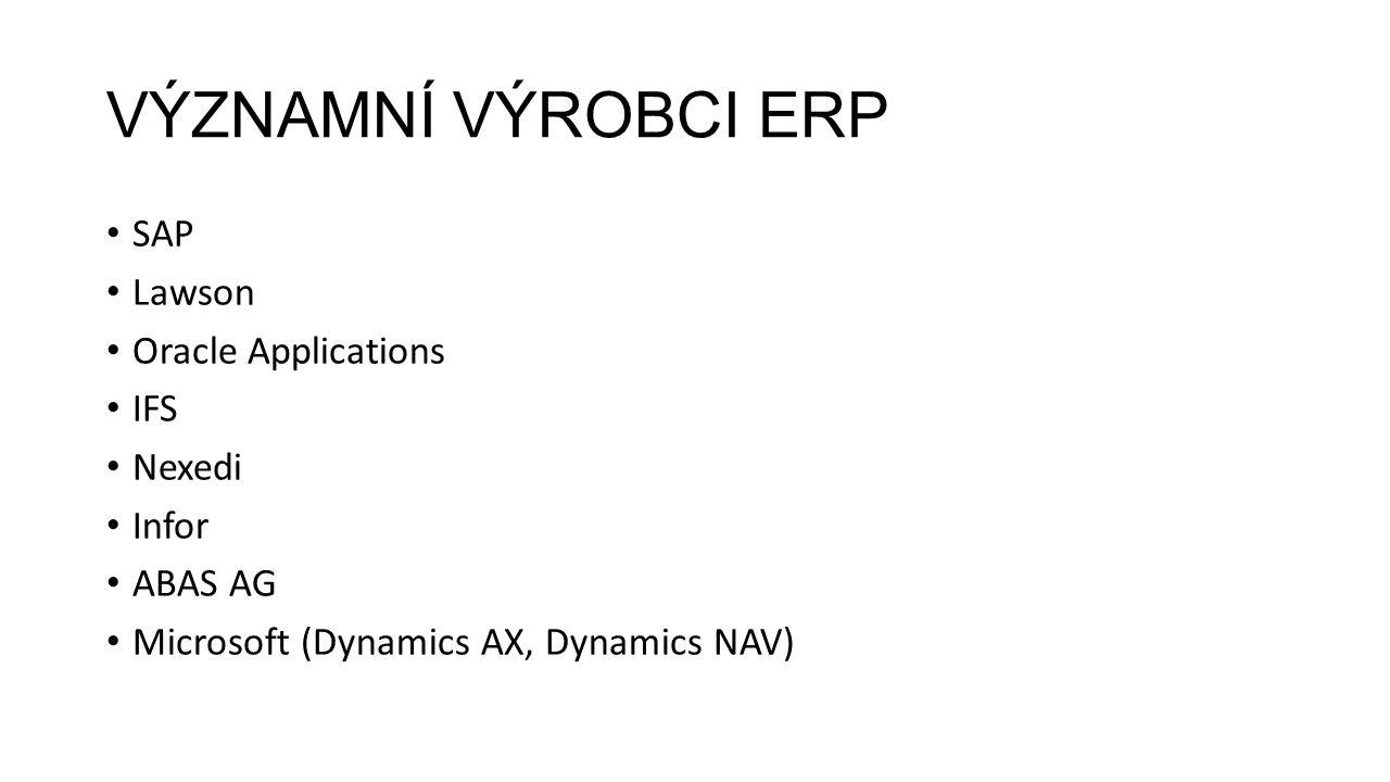VÝZNAMNÍ VÝROBCI ERP SAP Lawson Oracle Applications IFS Nexedi Infor ABAS AG Microsoft (Dynamics AX, Dynamics NAV)