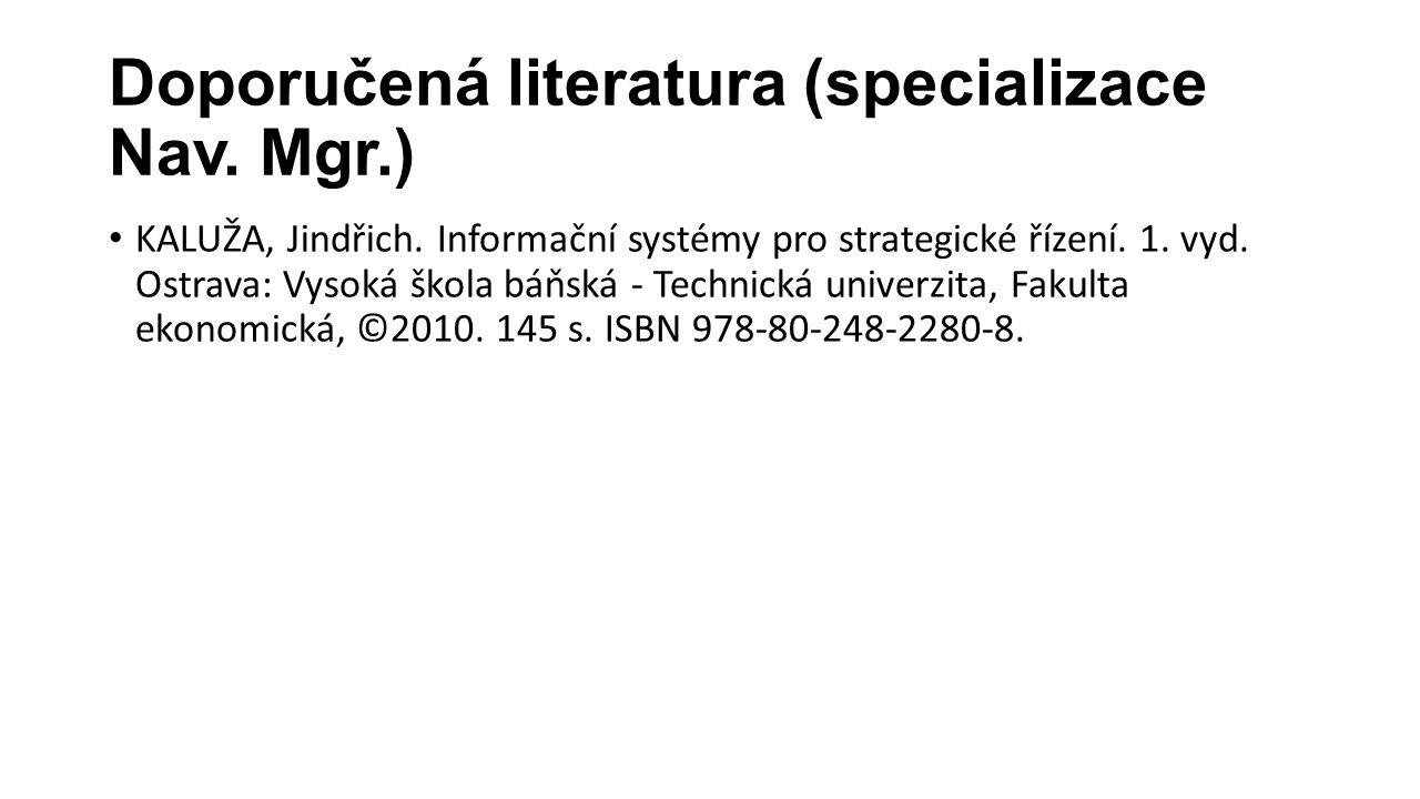 Doporučená literatura (specializace Nav. Mgr.) KALUŽA, Jindřich.