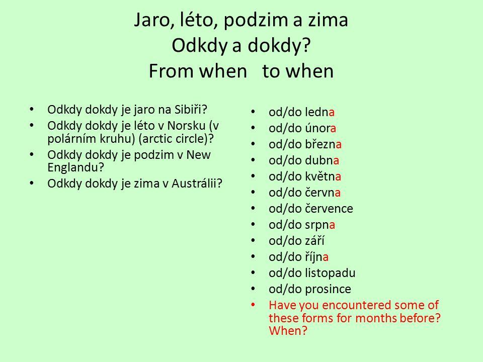 Jaro, léto, podzim a zima Odkdy a dokdy. From when to when Odkdy dokdy je jaro na Sibiři.