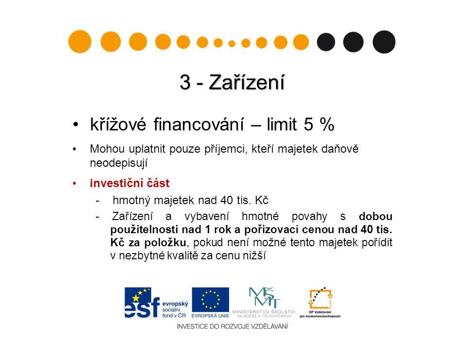 3 - Zařízení křížové financování – limit 5 % Mohou uplatnit pouze příjemci, kteří majetek daňově neodepisují investiční část - hmotný majetek nad 40 tis.
