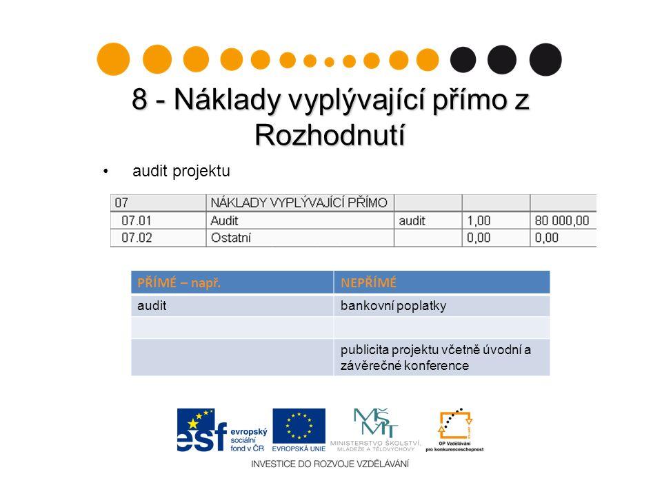 8 - Náklady vyplývající přímo z Rozhodnutí audit projektu PŘÍMÉ – např.NEPŘÍMÉ auditbankovní poplatky publicita projektu včetně úvodní a závěrečné kon