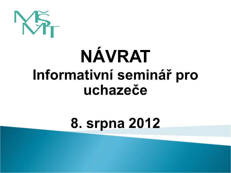 NÁVRAT Informativní seminář pro uchazeče 8. srpna 2012