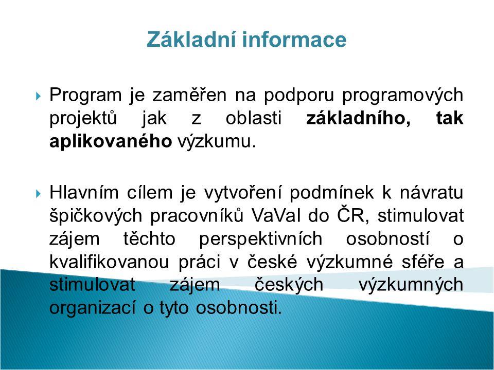 Základní informace  Program je zaměřen na podporu programových projektů jak z oblasti základního, tak aplikovaného výzkumu.
