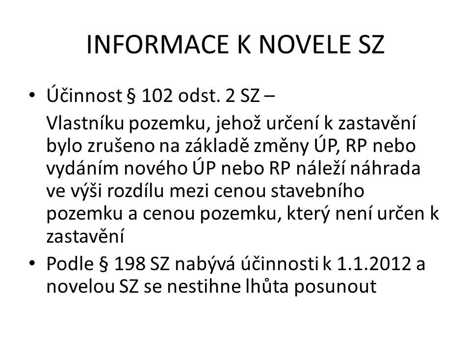 INFORMACE K NOVELE SZ Účinnost § 102 odst.